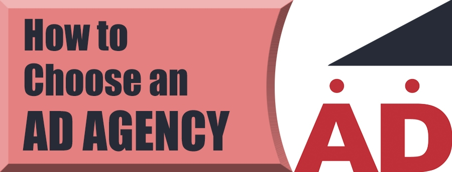How To Choose an Ad Agency