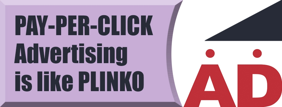 How Pay-Per-Click Advertising is like Plinko