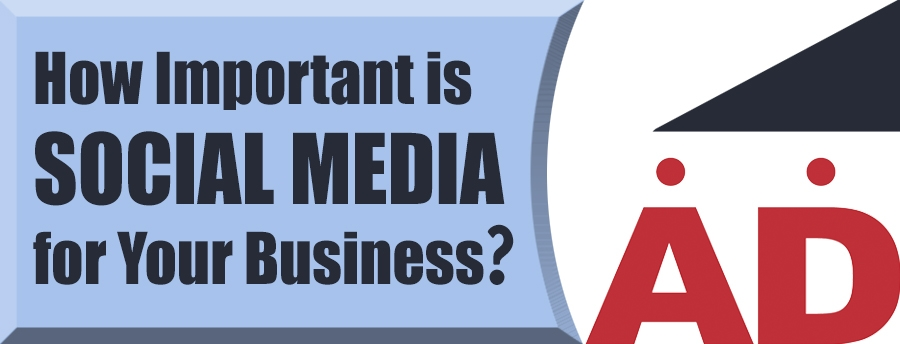 How Important is Social Media for Your Business?