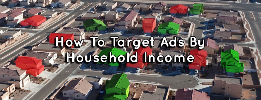 Google AdWords: Targeting Ads by Household Income