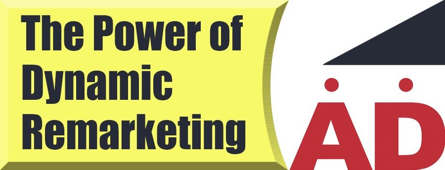 The Power of Dynamic Remarketing